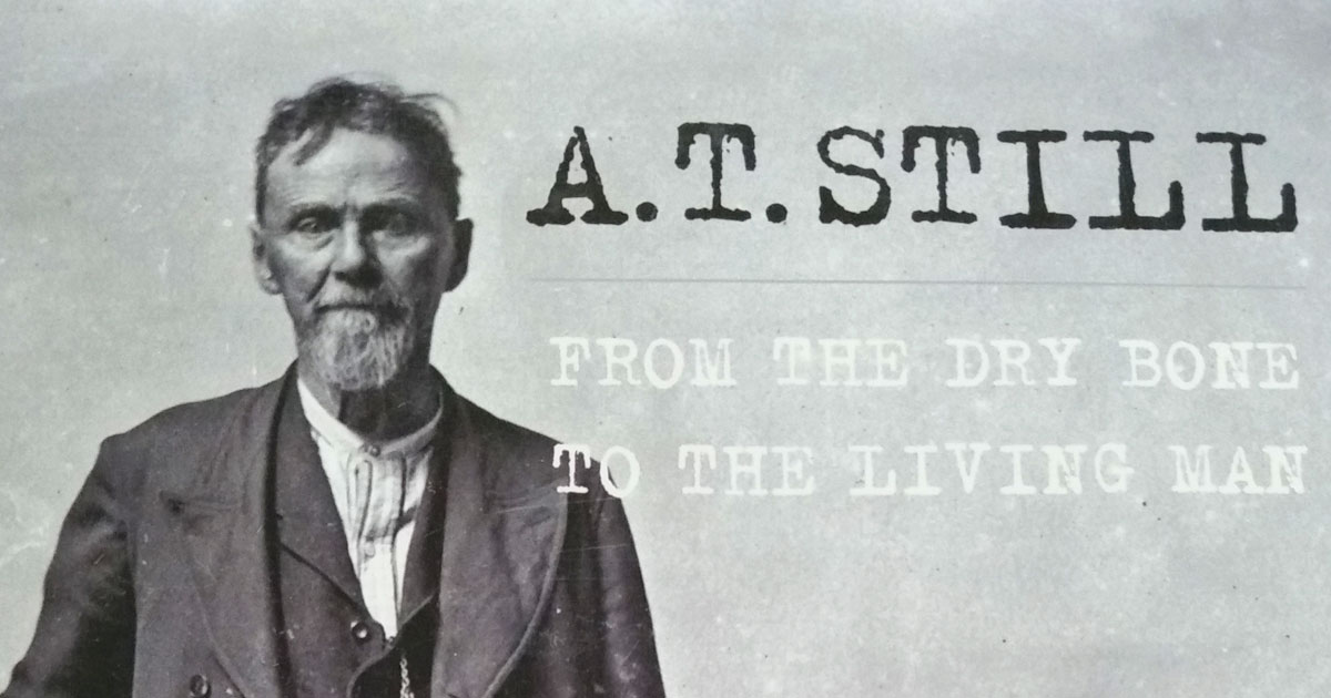 100 years since the death of Dr A.T. Still, the founder of Osteopathy
